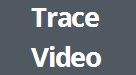 TRACE VIDEO